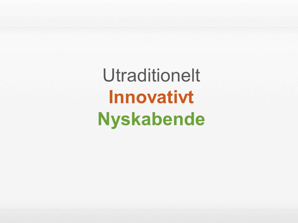 Utraditionelt Innovativt Nyskabende