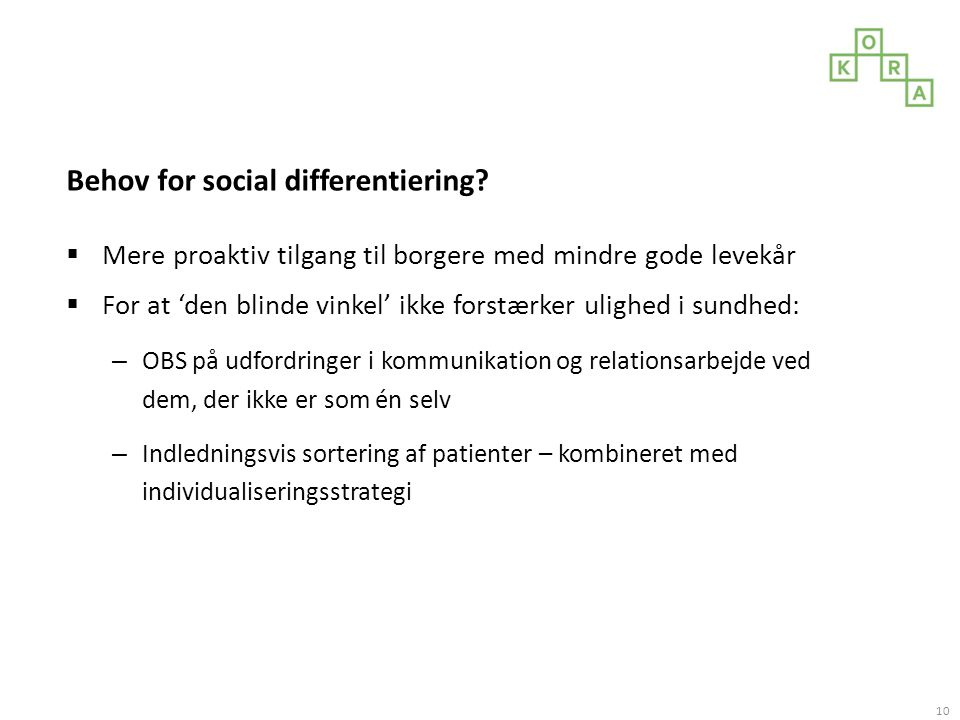 Behov for social differentiering.