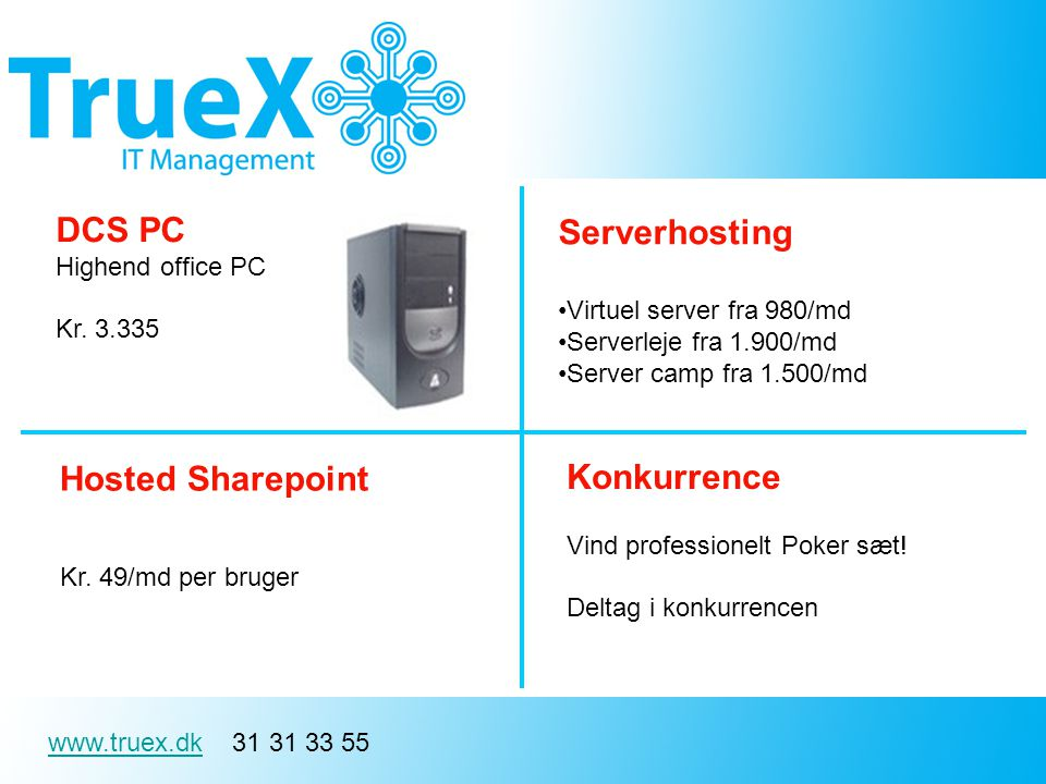 www.truex.dkwww.truex.dk 31 31 33 55 DCS PC Highend office PC Kr.