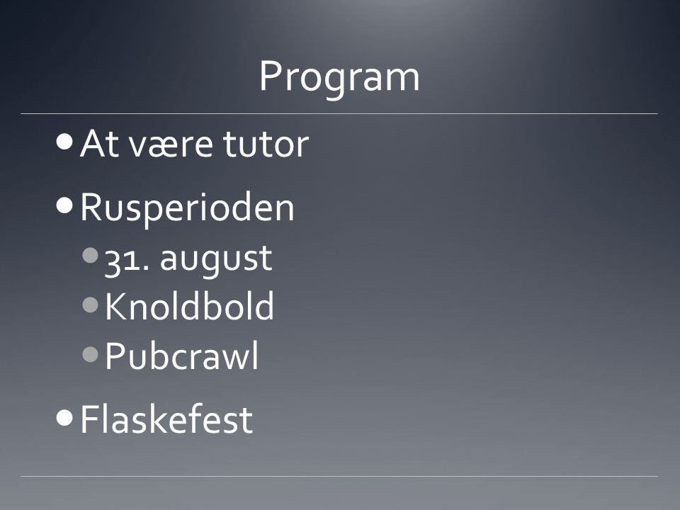 Program At være tutor Rusperioden 31. august Knoldbold Pubcrawl Flaskefest