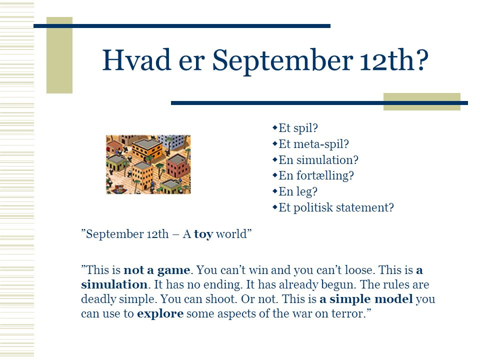 Hvad er September 12th. September 12th – A toy world This is not a game.