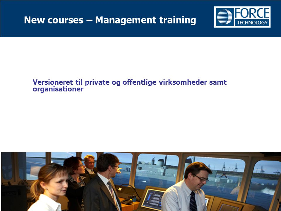New courses – Management training Versioneret til private og offentlige virksomheder samt organisationer