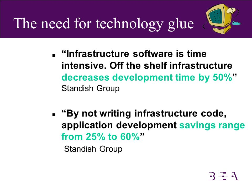 n Infrastructure software is time intensive.