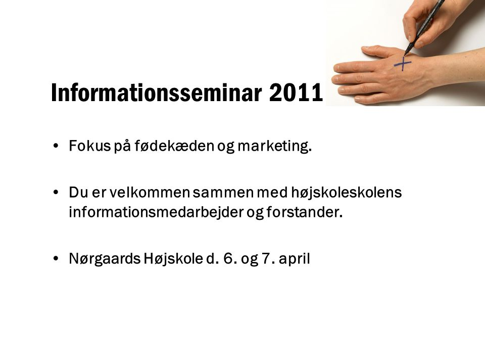 Informationsseminar 2011 Fokus på fødekæden og marketing.