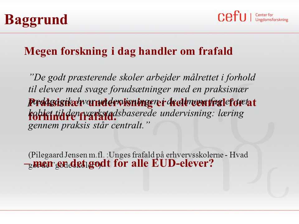 Praksisnær undervisning er helt central for at forhindre frafald.