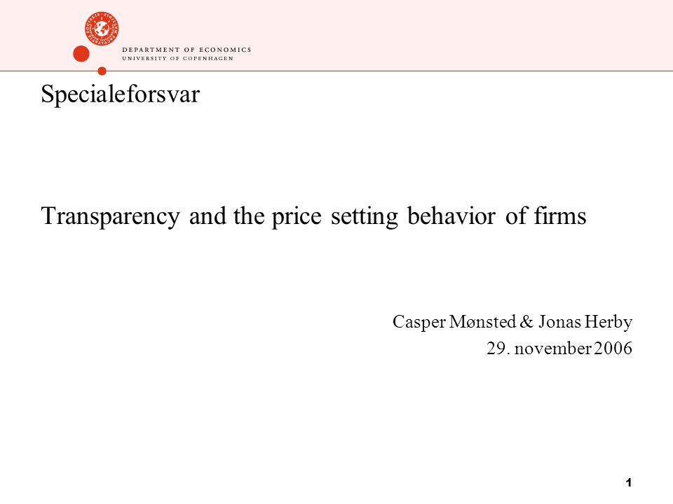 1 Specialeforsvar Transparency and the price setting behavior of firms Casper Mønsted & Jonas Herby 29.